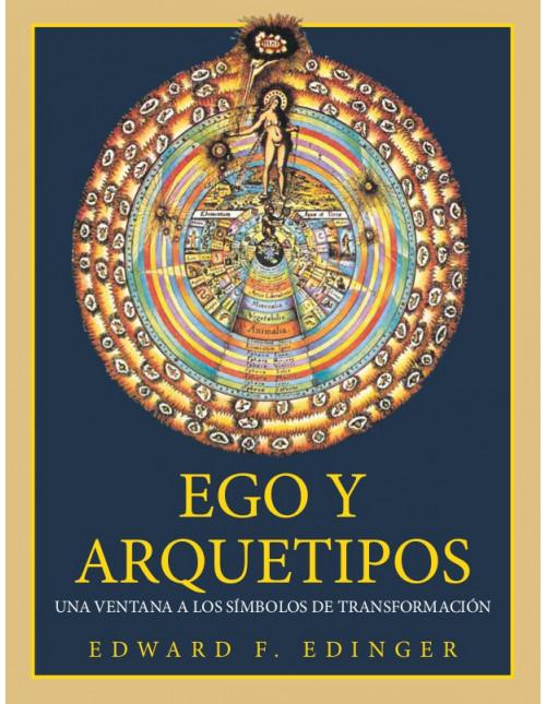 Ego y arquetipos. Una ventana a los símbolos de transformación.